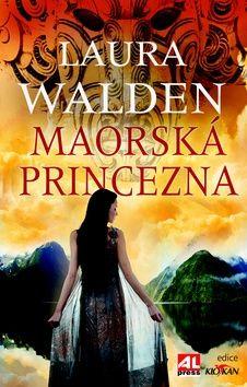 Laura Walden: Maorská princezna cena od 149 Kč