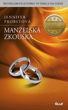 Jennifer Probst: Manželská zkouška cena od 207 Kč