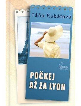 Táňa Kubátová: Počkej až za Lyon cena od 139 Kč