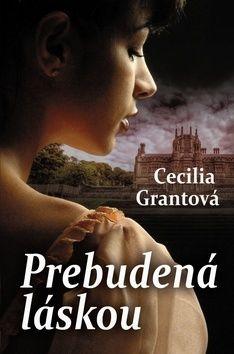 Cecilia Grant: Prebudená láskou cena od 121 Kč