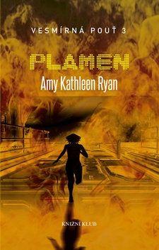 Amy Kathleen Ryan: Vesmírná pouť 3: Plamen cena od 229 Kč