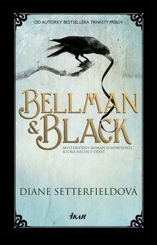 Diane Setterfield: Bellman & Black cena od 289 Kč