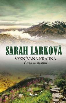 Sarah Larková: Vysnívaná krajina cena od 300 Kč