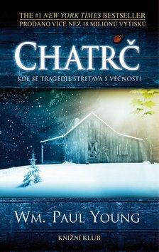 William Paul Young: Chatrč - Kde se tragédie střetává s věčností cena od 217 Kč