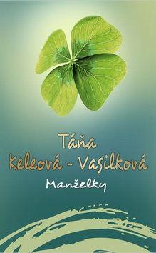 Táňa Keleová-Vasilková: Manželky cena od 209 Kč