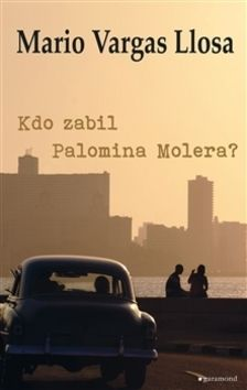 Mario Vargas Llosa: Kdo zabil Palomina Molera? cena od 196 Kč