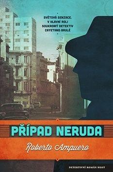 Ampuero Robert: Případ Neruda cena od 169 Kč