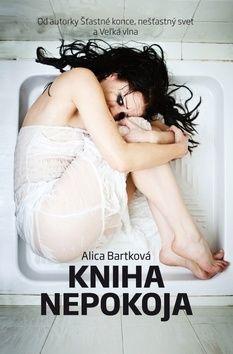 Alica Bartková: Kniha nepokoja cena od 187 Kč