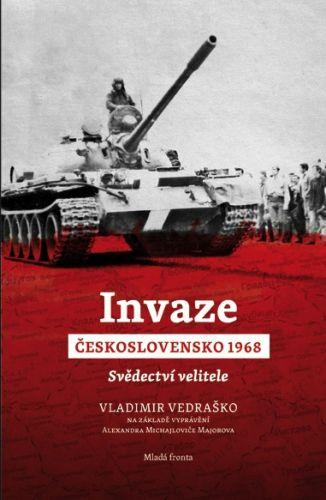 Vedraško Vladimír: Invaze Československo 1968 - Svědectví velitele cena od 239 Kč