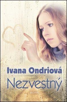 Ivana Ondriová: Nezvestný cena od 172 Kč