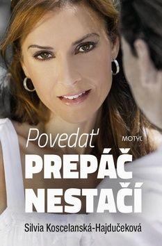 Silvia Koscelanská: Povedať prepáč nestačí cena od 171 Kč
