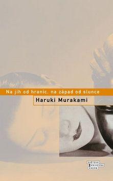 Haruki Murakami: Na jih od hranic, na západ od slunce cena od 199 Kč