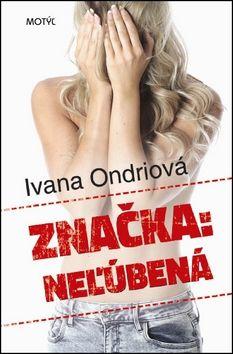 Ivana Ondriová: Značka: neľúbená cena od 159 Kč