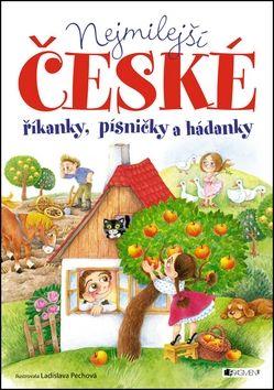 Ladislava Pechová: Nejmilejší české říkanky, písničky a hádanky cena od 155 Kč