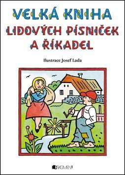 Josef Lada: Velká kniha lidových písniček a říkadel cena od 382 Kč
