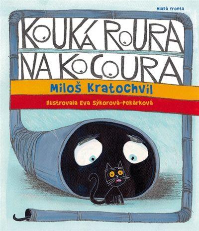 Miloš Kratochvíl: Kouká roura na kocoura cena od 196 Kč