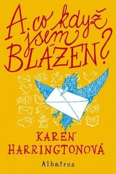 Karen Harrington: A co když jsem blázen? cena od 173 Kč