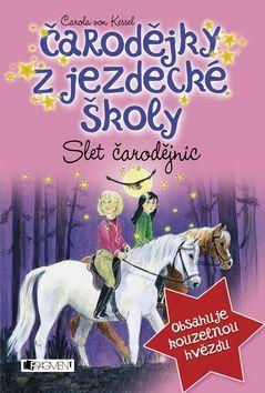 Kessel Von Carola: Slet čarodějnic - Čarodějky z jezdecké školy cena od 121 Kč