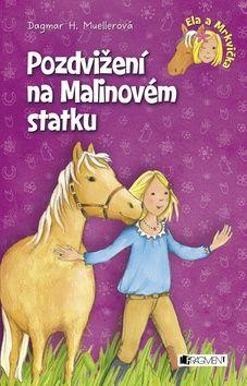Dagmar H. Muellerová: Ela a Mrkvička - Pozdvižení na Malinovém statku cena od 126 Kč
