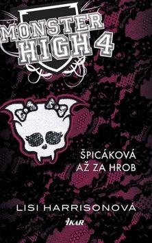 Lisi Harrison: Monster High 4 - Špicáková až za hrob cena od 175 Kč