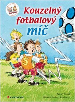 Anton Toreck: Kouzelný fotbalový míč - Chvilku čteš ty a chvilku já cena od 185 Kč