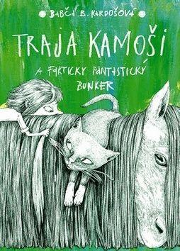 Barbora Kardošová: Traja kamoši a fakticky fantastický bunker cena od 323 Kč