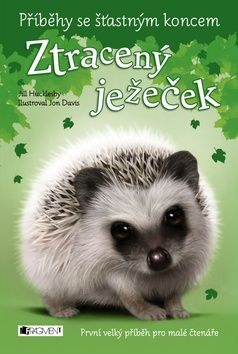 Jon Davis, Hucklesby Jill: Ztracený ježeček - Příběhy se šťastným koncem cena od 101 Kč