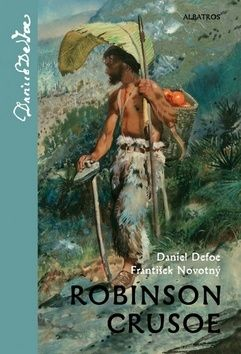 Daniel Defoe, František Novotný: Robinson Crusoe cena od 189 Kč
