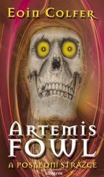 Eoin Colfer: Artemis Fowl - Poslední strážce cena od 169 Kč