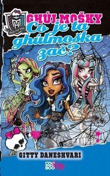 Gitty Daneshvari: Monster High - Co je ta ghúlmoška zač? cena od 135 Kč