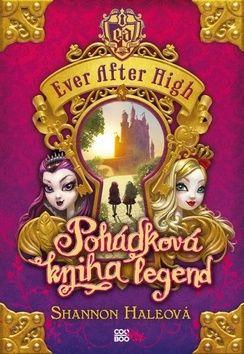 Shannon Hale: Ever After High - Pohádková kniha legend cena od 170 Kč