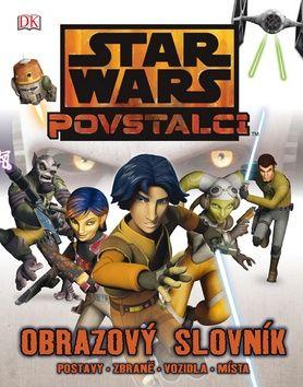 Bray Adam: Star Wars - Povstalci - Obrazový průvodce cena od 203 Kč