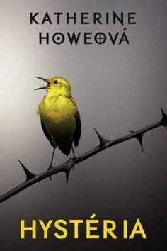 Katherine Howe: Hystéria cena od 289 Kč