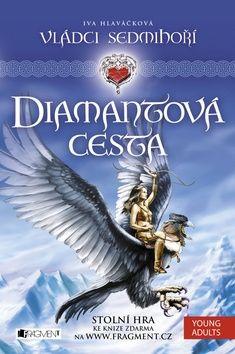 Iva Hlaváčková: Vládci Sedmihoří 1 - Diamantová cesta cena od 169 Kč