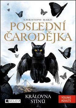 Christopher Marzi: Poslední čarodějka 3 - Královna stínů cena od 214 Kč