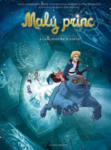 Exupéry Antoine de Saint: Malý princ a Gargandova planeta cena od 159 Kč
