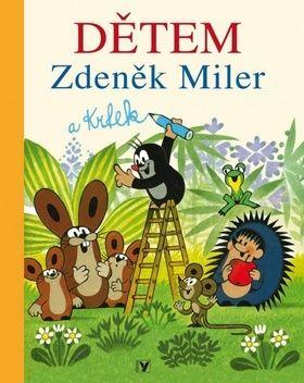 Zdeněk Miler, Kolektiv: Zdeněk Miler a Krtek Dětem cena od 162 Kč