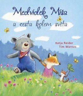 Katja Reider, Tim Warnes: Medvídek Míša a cesta kolem světa cena od 50 Kč