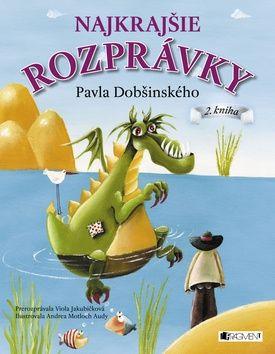 Viola Jakubičková: Najkrajšie rozprávky Pavla Dobšinského cena od 187 Kč