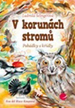 Selingerová Ludmila: V korunách stromů - Pohádky s křídly cena od 74 Kč