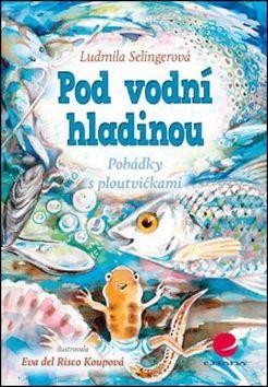 Ludmila Selingerová, Eva Koupová: Pod vodní hladinou cena od 74 Kč
