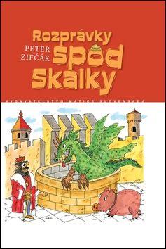 Peter Zifčák: Rozprávky spod Skalky cena od 102 Kč