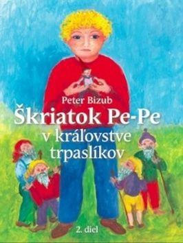Peter Bizub, Silvia Fridrichová: Škriatok Pe-Pe v kráľovstve trpaslíkov cena od 187 Kč