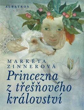 Markéta Zinnerová: Princezna z třešňového království cena od 55 Kč