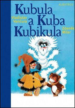 Vladislav Vančura, Zdeněk Miler: Kubula a Kuba Kubikula cena od 155 Kč