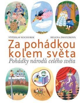 Vítězslav Kocourek, Helena Zmatlíková: Za pohádkou kolem světa cena od 208 Kč