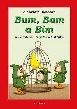 Alexandra Dolanová: Bum, Bam a Bim 2: Nová dobrodružství lesních skřítků cena od 103 Kč