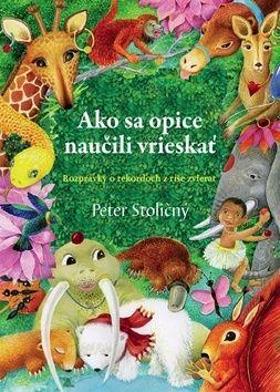 Peter Stoličný: Ako sa opice naučili vrieskať cena od 169 Kč