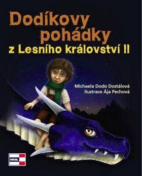 Michaela Dostálová, Ája Pechová: Dodíkovy pohádky z Lesního království II. cena od 117 Kč