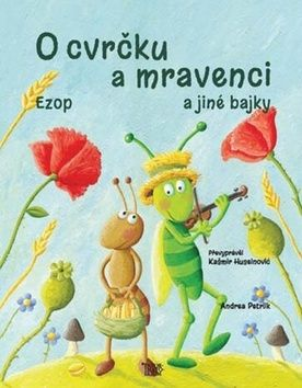 Andrea Petrlik, Kašmir Huseinovič: O cvrčku a mravenci a jiné bajky cena od 127 Kč